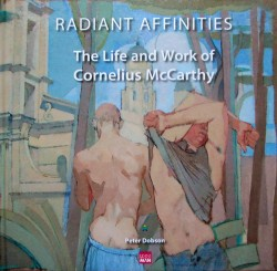 Thumbnail image: 'Radiant Affinities- the Life and Work of Cornelius McCarthy'